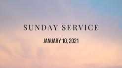 Sunday Service, January 10, 2021