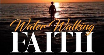 """Water Walking Faith""Matthew 14:22-33It takes Faith to get pass the No...."