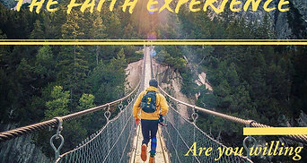 THE FAITH EXPERIENCE Genesis 22:1-19