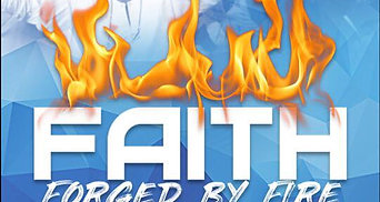 """Faith Forged By Fire"""