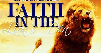 Faith in the Lion's Den