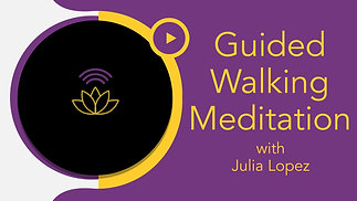 30 Minute Guided Walking Meditation with Julia