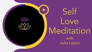 Self Love Meditation with Julia
