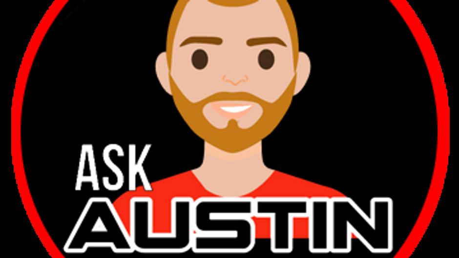 Ask Austin