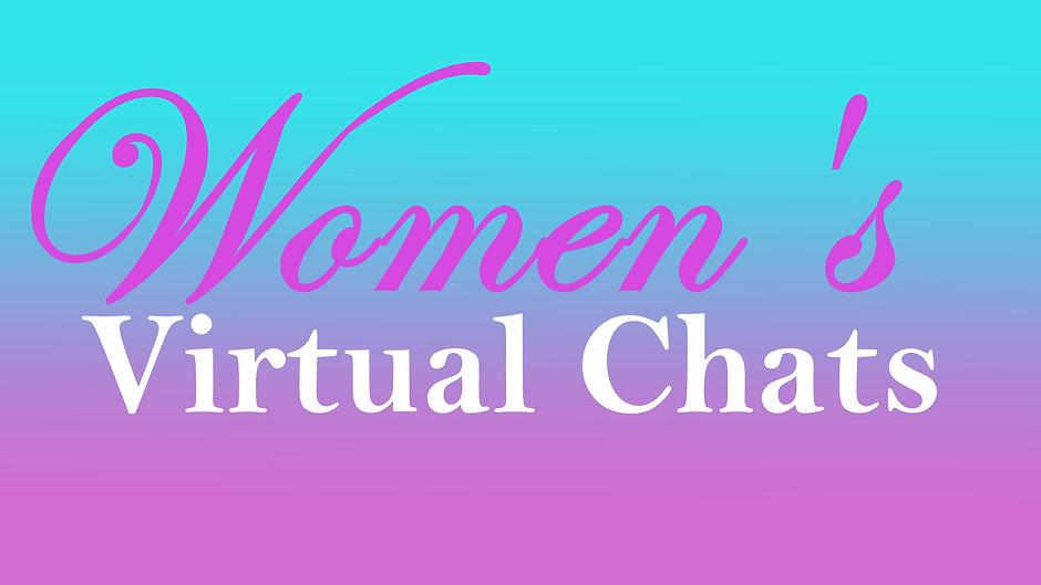 Women's Virtual Chats