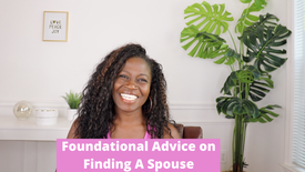 Foundational Advice on Finding A Spouse