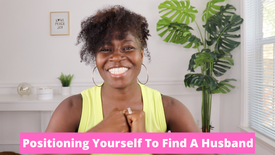 Positioning Yourself To Find A Husband