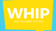 Whip & Blanket Stitch