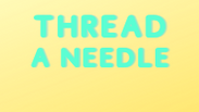 Thread A Needle
