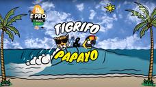 Tigrifo & Papayo