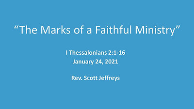 'The Marks of a Faithful Ministry'- I Thessalonians 2:1-16