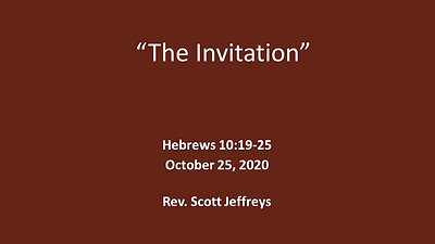 """The Invitation"" - Hebrews 10:19-25"