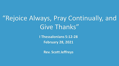 """""""Rejoice Always, Pray Continually, and Give Thanks"""""""