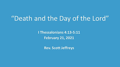 """""""Death and the Day of the Lord""""- I Thessalonians 4:13-5:11"""