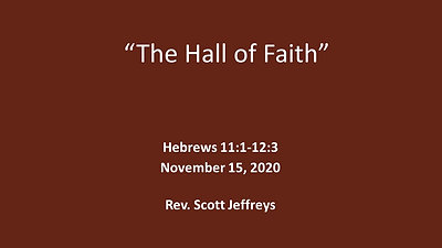 """The Hall of Faith""- Hebrews 11:1-12:3"