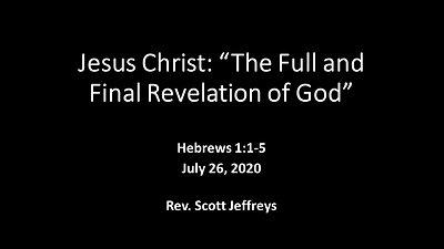 """Jesus Christ: """"The Full and Final Revelation of God""""-Hebrews 1:1-5"""