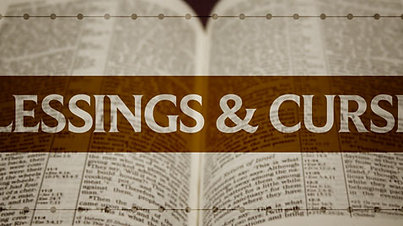 """Deuteronomy 28:1-6, 15-19- """"Blessings and Curses"""""""