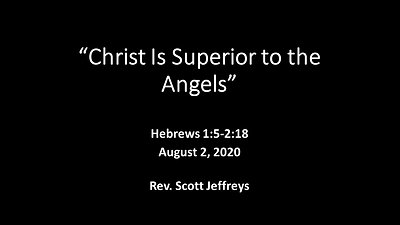 Christ Is Superior to the Angels- Heb. 1:5-2:18