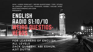 English Radio10_Weird Qs_Your Heroes?