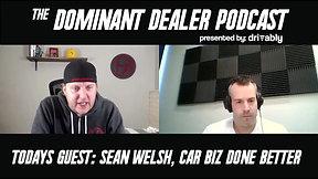 Dominant Dealer - Episode 1: Sean Welsh