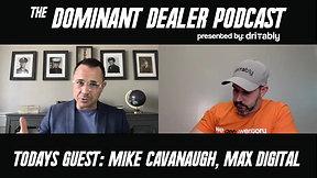 Dominant Dealer - Episode 3: Mike Cavanaugh