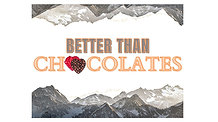 "02-15-2021, ""Better Than Chocolates"" (Transfiguration/Valentine's Day)"