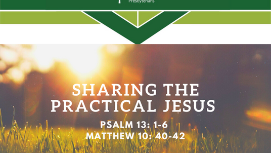 Sunday Sermon (7-12-20) - Sharing the Practical Jesus