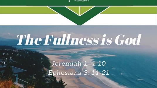 Sunday Sermon (7-26-20) - The Fullness is God