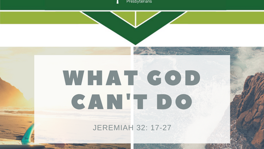 Sunday Sermon (8-9-20) - What God Can't Do