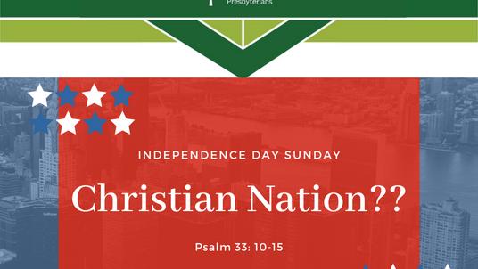 Sunday Sermon (6-28-20) - Christian Nation?? Part I