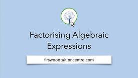 Factorising algebraic expressions final