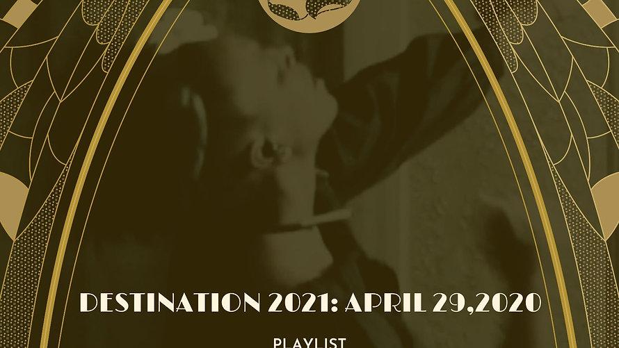 Destination 2021:April 29, 2020