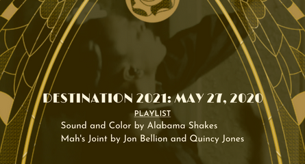 Destination 2021-May 27, 2020