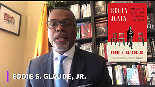Eddie S. Glaude, HBF Begin Again