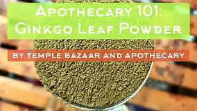 Episode 21: Gingko Leaf Powder