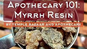 Episode 28: Myrrh Resin