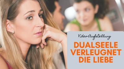 Dualseele verleugnet die Dualseelen-Liebe. Wie lange noch_