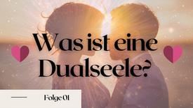 Was ist eine Dualseele?