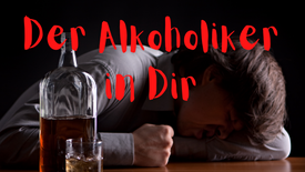 Der Alkoholiker in dir