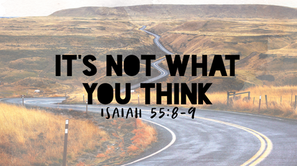 IT'S NOT WHAT YOU THINK | Part 1