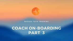 Coach On-Boarding Training Video Part 3