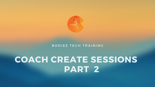 Coach Create Sessions Training Video Part 2