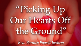 Picking Up our hearts off the ground