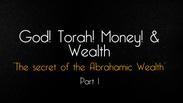 God! Torah! Money! Wealth! Part 1