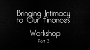 Bringing Intimacy To  Our Finances 2