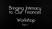 Bringing Intimacy To Our Finances 1