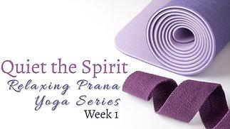 Quiet the Spirit Week 1