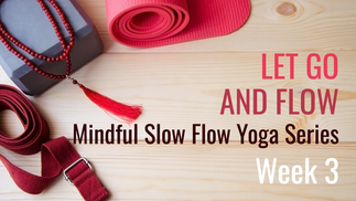 Let Go and Flow Week 3