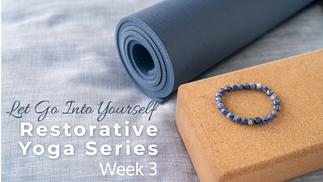Let Go Into Yourself Week 3