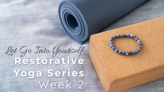 Let Go Into Yourself Week 2